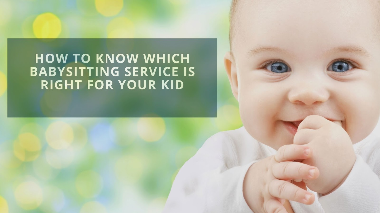 How To Know Which Babysitting Service Is Right For Your Kid